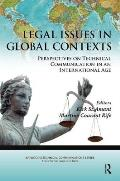 Legal Issues in Global Contexts: Perspectives on Technical Communication in an International Age