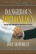 Dangerous Diplomacy How the State Department Threatens Americas Security