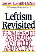 Leftism Revisited From De Sade & Marx To Hitler & Pol Pot