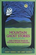 Mountain Ghost Stories & Curious Tales of Western North Carolina