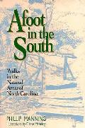 Afoot in the South Walks in the Natural Areas of North Corolina