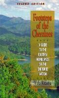 Footsteps of the Cherokees: A Guide to the Eastern Homelands of the Cherokee Nation