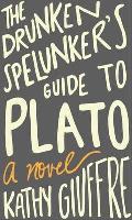 Drunken Spelunkers Guide to Plato