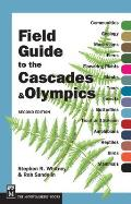 Field Guide To The Cascades & Olympics 2nd Edition