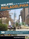 Walking Philadelphia 30 Tours of Art Architecture History & Little Known Gems