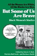 But Some of Us Are Brave All the Women Are White All the Blacks Are Men Black Womens Studies