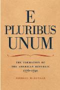 E Pluribus Unum: The Formation of the American Republic, 1776-1790