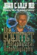 Scientist A Metaphysical Autobiography 3rd Edition