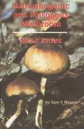 Hallucinogenic & Poisonous Mushroom Field Guide