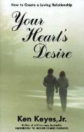 Your Hearts Desire How To Create A Loving Relation