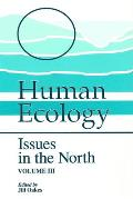 Human Ecology: Issues in the North (Volume III)