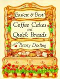 Easiest & Best Coffee Cakes & Quick Breads Great Breads & Cakes to Stir & Bake
