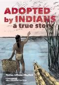 Adopted By Indians A True Story