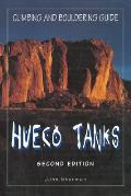 Hueco Tanks Climbing & Bouldering Guide 2nd