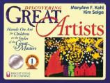 Discovering Great Artists Hands On Art for Children in the Styles of the Great Masters
