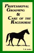 Professional Grooming & Care Of The Race