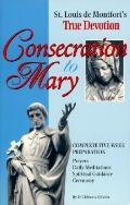Consecration To Mary St Louis De Montfor