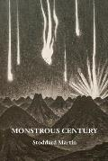 Monstrous Century: Essays in 'the Age of the Feuilleton'