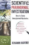 Scientific Paranormal Investigation How to Solve Unexplained Mysteries