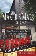 The Maker's Mark Story: From Cream to Major Brand in Two Generations