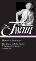 Mark Twain Historical Romances The Prince & the Pauper A Connecticut Yankee in King Arthurs Court Personal Recollections of Joan of Arc