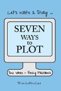 Seven Ways to Plot: Let's Write a Story