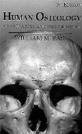 Human Osteology A Laboratory & Field Manual