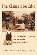 From Chateau to Log Cabin: An Existentialist in search of America