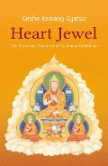 Heart Jewel The Essential Practices of Kadampa Buddhism