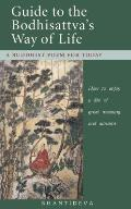Guide to the Bodhisattvas Way of Life A Buddhist Poem for Today