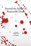 Beyond the Sphere of reasonable Doubt part 2.