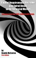 Capital Requirements Directive and Spiral Death in the Financial Market: Lessons from the 2007-2008 Credit Crisis