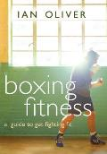 Boxing Fitness A Guide To Getting Fighting F