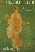 Hofmanns Elixir LSD & the the New Eleusis