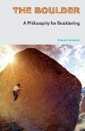 Boulder a Philosophy for Bouldering
