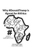 Why #donaldtrump Is #great for #africa