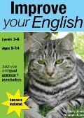 Improve Your English (Ages 9-14 Years): Teach Your Child Good Punctuation and Grammar