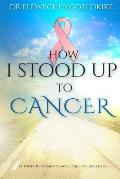 How I stood Up to Cancer: Empowering Women to Overcome Life's Challenges