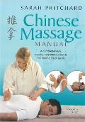 Chinese Massage Manual: a Comprehensive Step-by-step Introduction To the Healing Art of Tui Na