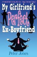 My Girlfriend's Perfect Ex-Boyfriend: A Wonderfully Charming Rom-Com