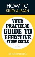 How To Study and Learn: Your Practical Guide To Effective Study Skills