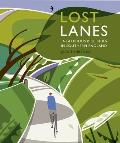 Lost Lanes Southern England: 36 Glorious Bike Rides in Southern England
