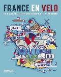 France En Velo The Ultimate Cycle Journey from Channel to Mediterranean St Malo to Nice
