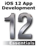 Ios 12 App Development Essentials Learn To Develop Ios 12 Apps With Xcode 10 & Swift 4
