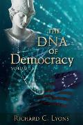 The DNA of Democracy: Volume 1