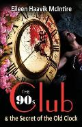 The 90s Club & the Secret of the Old Clock