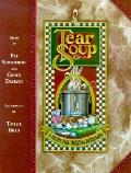 Tear Soup A Recipe for Healing After Loss