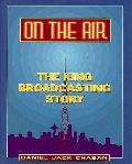 On The Air The King Broadcasting Story