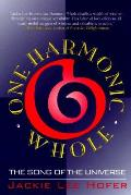 One Harmonic Whole Songs Of The Universe