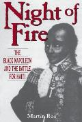 Night of Fire The Black Napoleon & the Battle for Haiti